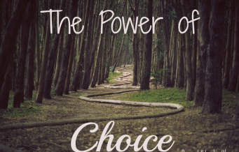 Practicing the Power of Choice