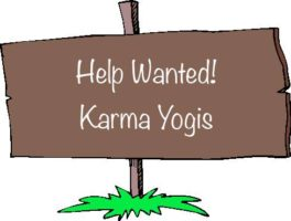 Volunteer Opportunities Abound!  Be a Karma Yogi!